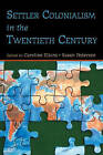 Settler Colonialism in the Twentieth Century: Projects, Practices, Legacies by Taylor & Francis Ltd (Paperback, 2005)