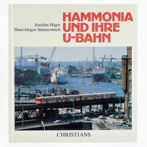 HAMMONIA-und-ihre-U-Bahn-Signiert-Haeger-Joachim-Hans-Juergen-Simmersbach
