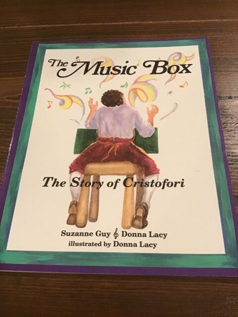 MUSIC BOX: STORY OF CRISTOFORI By Donna Lacy