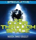 The Door Through Space by Marion Zimmer Bradley (CD-Audio, 2014)