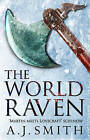 The World Raven by A. J. Smith (Hardback, 2016)