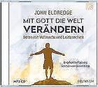 Mit Gott die Welt verändern (MP3-CD) von John Eldredge (2017)
