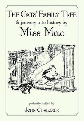 1 of 1 - The Cats' Family Tree: A Journey into History by Miss Mac, Chaloner, John, Very