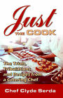Just the Cook: Trials, Tribulations and Recipes for a Catering Chef by Chef (Paperback, 2006)