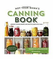 Not Your Mama's Canning Book: Modern Canned Goods And What To M... Free Shipping