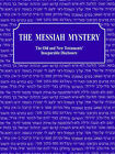 The Messiah Mystery: The Old and New Testaments' Inseparable Disclosure by Charles Bascom, Kay Bascom (Paperback / softback, 2006)