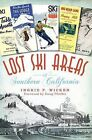 Lost Ski Areas of Southern California by Ingrid P Wicken (Paperback / softback, 2012)