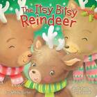 The Itsy Bitsy Reindeer by Jeffrey Burton (Board book, 2016)