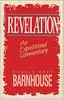 Revelation: An Expositional Commentary by Donald Grey Barnhouse (Paperback, 1985)