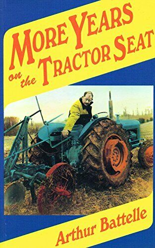 More Years on the Tractor Seat (Tractor Seat Tr... by Battelle, Arthur Paperback