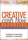 Creative Cash Flow Reporting and Analysis: Uncovering Sustainable Financial Performance by Eugene E. Comiskey, Charles W. Mulford (Hardback, 2005)