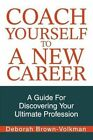 Coach Yourself to a Career 9780595296583 Paperback
