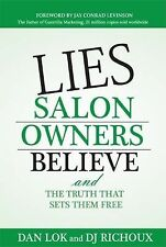 Lies Salon Owners Believe : And the Truth That Sets them Free by D. J....