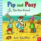 Pip and Posy: The New Friend by Nosy Crow Ltd (Hardback, 2016)