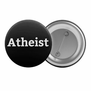 Atheist-Badge-Button-Pin-1-25-034-32mm-Atheism-Political-No-Religion