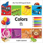 My First Bilingual Book-Colors (English-Japanese) by Milet Publishing (Board book, 2011)
