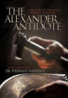 The Alexander Antidote: Turning Conflict Into a Prescription of Wholeness for the Local Church by Dr Thomas S Warren (Hardback, 2011)