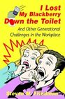 I Lost My Blackberry Down The Toilet 9780595401291 by Steven M. Friedman Book