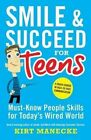 Smile & Succeed for Teens by Kirt Manecke (Paperback / softback, 2014)