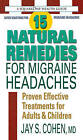 15 Natural Remedies for Migraine Headaches: Proven Effective Treatments for Adults & Children by Jay S. Cohen (Paperback, 2012)