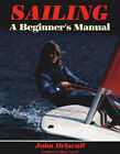 Sailing: A Beginner's Manual by John Driscoll (Paperback, 1987)