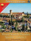 Parleremo Languages Word Search Puzzles Spanish - Volume 1 by Erik Zidowecki (Paperback / softback, 2015)