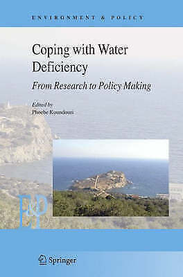 Coping with Water Deficiency: From Research to Policy Making (Environment & Poli