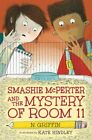 Smashie Mcperter and The Mystery of Room 11 by N Griffin 9780763661458