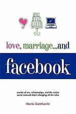 Love, Marriage... and Facebook : Stories of Sex, Relationships, and the...