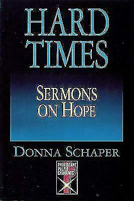 Hard Times : Sermons on Hope by Donna E. Schaper
