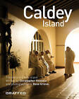 Caldey Island: The Revealing Story of the Enchanted Holy Island and the Monks in Their Woodland Sanctuary by Christopher Howells (Paperback, 2010)