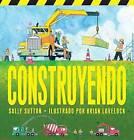 Construyendo by Sally Sutton (Board book, 2015)