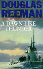 A Dawn Like Thunder by Douglas Reeman (Paperback, 1997)