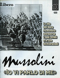 MUSSOLINI-034-IO-VI-PARLO-DI-ME-034-FASC-N-10-by-LIBERO-Raccontata-da-V-FELTRI