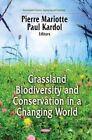 Grasslands Biodiversity and Conservation in a Changing World by Nova Science Publishers Inc (Hardback, 2014)