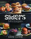 Sliders: Mini Burgers by David Cowie (Paperback, 2014)