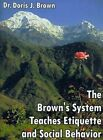 The Brown's System Teaches Etiquette and Social Behavior 9781585006106