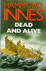 Dead and Alive by Hammond Innes (Paperback, 1997)