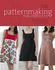 Patternmaking for a Perfect Fit: Using the Rub-off Technique to Re-create and Redesign Your Favorite Fashions by Steffani Lincecum (Paperback, 2010)