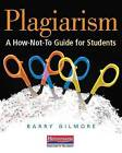 Plagiarism: A How-Not-To Guide for Students by Dr Barry Gilmore (Paperback, 2009)