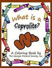 What Is a Coprolite?: A Coloring Book by the Georgia Mineral Society, Inc. by Lori Carter (Paperback / softback, 2014)