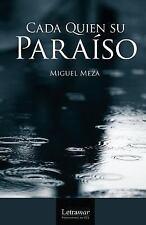 Cada Quien Su Paraíso by Miguel Meza (2013, Paperback)