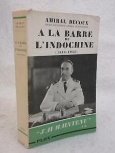 Amiral Decoux A LA BARRE DE L'INDOCHINE (1940-1945) 1949 Librairie Plon, Paris