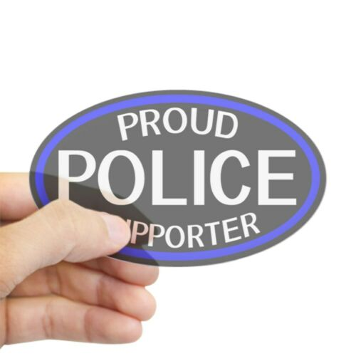 CafePress Police: Proud Supporter Oval 2022419833 The Thin B Sticker