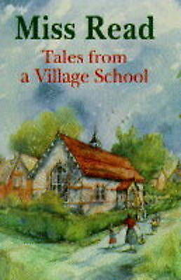 """""""AS NEW"""" Miss Read, Tales from a Village School, Hardcover Book"""
