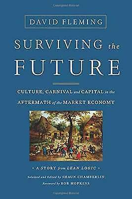 Surviving the Future: Culture, Carnival and Capital in the Aftermath of the...