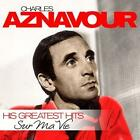Sur Ma Vie-His Greatest Hits von Charles Aznavour (2015)