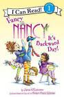 Fancy Nancy: it's Backward Day! by Jane O'Connor (Paperback, 2016)