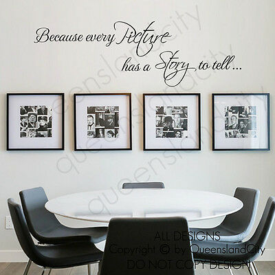 Because every Picture has a Story to tell ~ Wall Quote Art Vinyl Decal Sticker