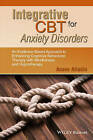 Integrative CBT for Anxiety Disorders: An Evidence-Based Approach to Enhancing Cognitive Behavioural Therapy with Mindfulness and Hypnotherapy by Assen Alladin (Hardback, 2015)